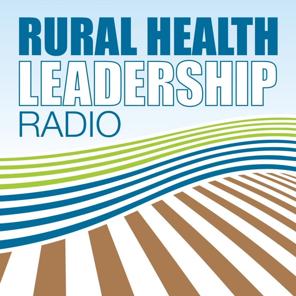 Rural Health Leadership Radio